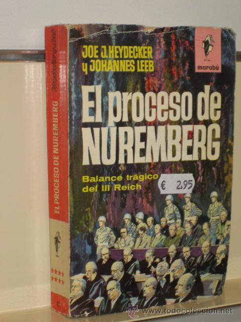EL PROCESO DE NUREMBERG - BALANCE TRAGICO DEL III REICH - EDITORIAL BRUGUERA (Militar - Libros y Literatura Militar)
