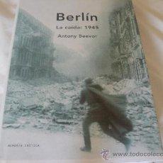 Militaria: BERLIN LA CAIDA: 1945 DE ANTONY BEEVOR, EDITORIAL MEMORIA CRITICA. Lote 28635393