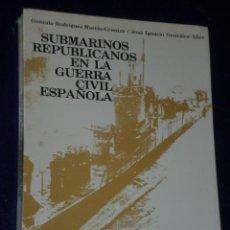 Militaria: SUBMARINOS REPUBLICANOS EN LA GUERRA CIVIL ESPAÑOLA.. Lote 94777136