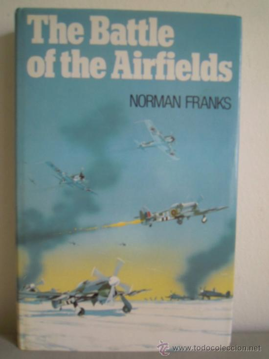 THE BATTLE OF THE AIRFIELDS (Militar - Libros y Literatura Militar)