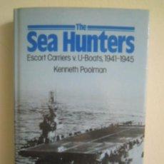 Militaria: THE SEA HUNTERS ESCORT CARRIERS V. U-BOATS, 1941/1945. Lote 28728208