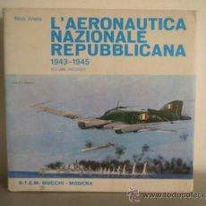 Militaria: L´AERONAUTICA NAZIONALE REPUBBLICANA 1943/1945 VOL. II. Lote 28758859