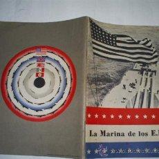 Militaria: LA MARINA DE LOS E.E.U.U. PUBLICADO POR LOS ESTADOS UNIDOS DE NORTEAMÉRICA, C. 1945 RM53532. Lote 28860870