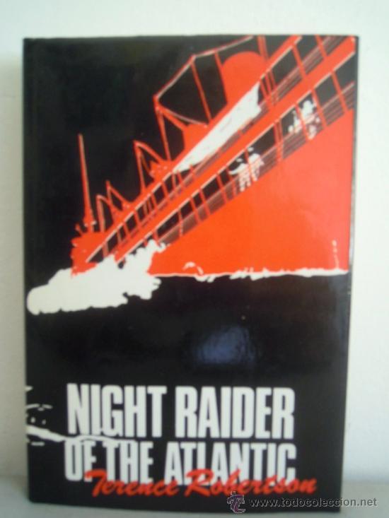 NIGHT RAIDER OF THE ATLANTIC (Militar - Libros y Literatura Militar)