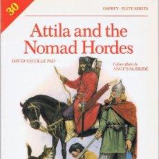 Militaria: ATTILA AND THE NOMAD HORDES - OSPREY. Lote 28929973