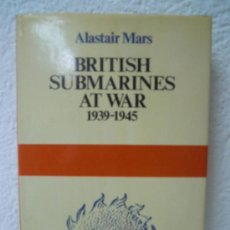 Militaria: BRITSH SUBMARINES AT WAR 1939/1945. Lote 28951026