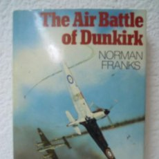 Militaria: THE AIR BATTLE OF DUNKIRK. Lote 28951053