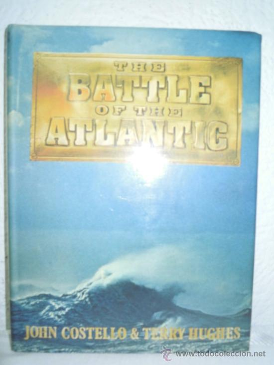 THE BATTLE OF THE ATLANTIC (Militar - Libros y Literatura Militar)