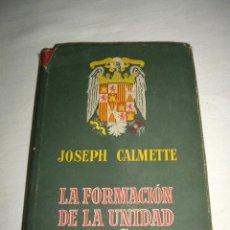 Militaria: LA FORMACION DE LA UNIDAD ESPAÑOLA - 1ª EDICION - 1949 -. Lote 29004596