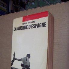 Militaria: LA GUERRE D´ESPAGNE - HUGH THOMAS - 1961 - ILUSTRADO FOTOGRAFÍAS. Lote 29159333