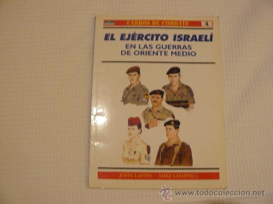 OSPREY CARROS DE COMBATE Nº 4, EL EJERCITO ISRAELI EN LAS GUERRAS DE ORIENTE MEDIO, EDITORIAL RBA (Militar - Libros y Literatura Militar)