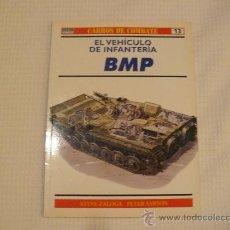 Militaria: OSPREY CARROS DE COMBATE Nº 13, EL VEHICULO DE INFANTERIA BMP, EDITORIAL RBA. Lote 29343794