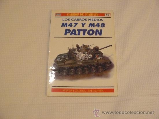 OSPREY CARROS DE COMBATE Nº 16, LOS CARROS MEDIOS M47 Y M48 PATTON, EDITORIAL RBA (Militar - Libros y Literatura Militar)