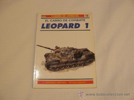 OSPREY CARROS DE COMBATE Nº 19, LEOPARD 1, EDITORIAL RBA (Militar - Libros y Literatura Militar)