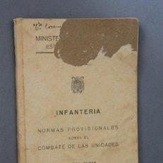 Militaria: 1 LIBRO DE INFANTERÍA NORMAS PROVISIONALES SOBRE EL COMBATE DE LAS UNIDADES. 1951.. Lote 29555646