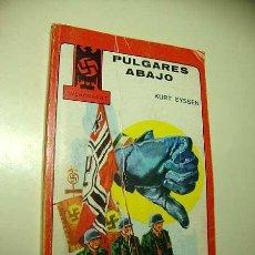 Militaria: PULGARES ABAJO. KURT EYSSEN. COLECCIÓN WEHRMACHT Nº 1. EDICIONES MAISAL 1973. PORTADA DE CORTIELLA.. Lote 29768893