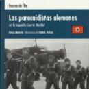 Militaria: LOS PARACAIDISTAS ALEMANES EN LA SEGUNDA GUERRA MUNDIAL FUERZAS DE ELITE . Lote 29969735