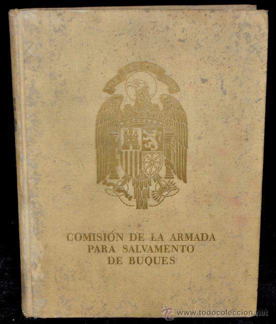 LIBRO COMISION DE LA ARMADA PARA SALVAMENTO DE BUQUES. 1941. NUMERADO 300/1500. (Militar - Libros y Literatura Militar)