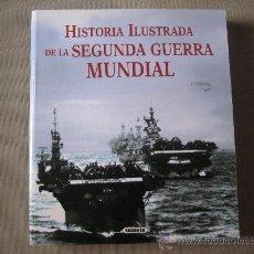 Militaria: HISTORIA ILUSTRADA DE LA SEGUNDA GUERRA MUNDIAL. Lote 30120777