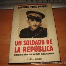 Militaria: UN SOLDADO DE LA REPUBLICA ITINERARIO IBERICO DE UN JOVEN REVOLUCIONARIO EDUARDO PONS PRADES 1993. Lote 30135639