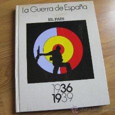Militaria: LA GUERRA DE ESPAÑA EDITADO POR EL PAIS 1986 - GUERRA CIVIL. Lote 30300178