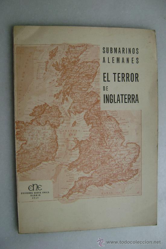 SUBMARINOS ALEMANES.EL TERROR DE INGLATERRA.M0376 (Militar - Libros y Literatura Militar)
