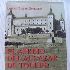 Militaria: EL ASEDIO DEL ALCAZAR DE TOLEDO. GUERRA CIVIL. Lote 30424949