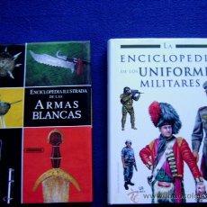 Militaria: 2 LIBROS, DE UNIFORMES Y DE ARMAS BLANCAS. Lote 30537363