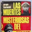 Militaria: LAS MUERTES MISTERIOSAS DEL TERCER REICH. JURGEN THORNWALD.. Lote 30699628
