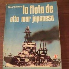 Militaria: LA FLOTA DE ALTA MAR JAPONESA - RICHARD HUMBLE - HISTORIA DEL SIGLO VIOLENCIA - ARMAS LIBRO Nº 13. Lote 31026109