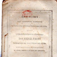 Militaria: RELACIÓN DEL GOBIERNO SUPERIOR Y CAPITANÍA DE CUBA, MIGUEL TACÓN, HABANA, IMPRENTA DEL GOBIERNO,1838. Lote 87658286