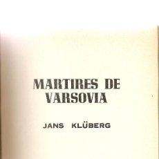 Militaria: MÁRTIRES DE VARSOVIA DE JANS KLUBERG (PRODUCCIONES). Lote 31113151