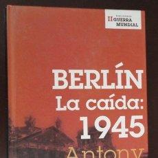 Militaria: BERLÍN, LA CAÍDA: 1945, 536 PÁGINAS.. Lote 31234624
