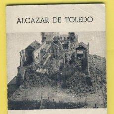 Militaria: ALCAZAR DE TOLEDO -SU DEFENSA Y LIBERACION DESDE 21 DE JULIO AL 27 SEPTIEMBRE 1936-1956. Lote 31303848