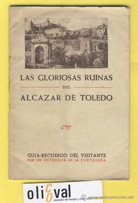 ALCAZAR DE TOLEDO -LAS GLORIOSAS RUINAS DEL ALCAZAR -1958-GUIA DEL VISITANTE (Militar - Libros y Literatura Militar)