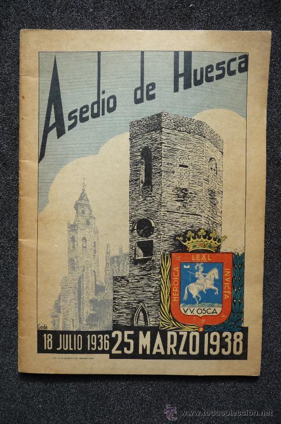 (JX-101)GUERRA CIVIL ESPAÑOLA-ASEDIO DE HUESCA (Militar - Libros y Literatura Militar)
