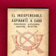 Militaria: LIBRO MILITAR INFANTERIA: EL INDISPENSABLE ASPIRANTE A CABO, LUIS PUMAROLA ALAIZ, BARCELONA 1935.. Lote 31536593