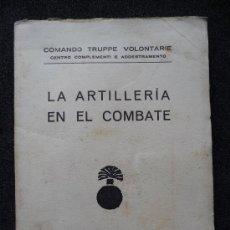 Militaria: (JX-109)LIBRO LA ARTILLERIA EN COMBATE,COMANDO TRUPPE VOLONTAIRE-GUERRA CIVIL. Lote 31561841