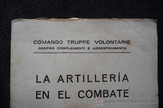 Militaria: (JX-109)LIBRO LA ARTILLERIA EN COMBATE,COMANDO TRUPPE VOLONTAIRE-GUERRA CIVIL - Foto 2 - 31561841