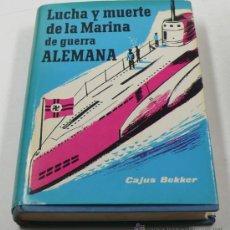 Militaria: LUCHA Y MUERTE DE LA MARINA DE GUERRA ALEMANA, 1959 ED. . Lote 31688745