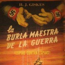 Militaria: LA BURLA MAESTRA DE LA GUERRA (ESPIAS CONTRA ESPIAS), POR H.J. GISKES - AMERICANA - ARGENTINA - 1954. Lote 31613005