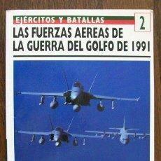 Militaria: EJERCITOS Y BATALLAS 2 - LAS FUERZAS AEREAS GUERRA DEL GOLFO - TROPAS DE ELITE - DEL PRADO / OSPREY. Lote 31808806