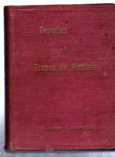 DEPORTES Y TROPAS DE MONTAÑA, FRANCISCO JAVIER F.TRAPIELLA, 1942, TOLEDO (Militar - Libros y Literatura Militar)