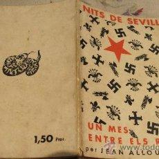 Militaria: NITS DE SEVILLA - UN MES ENTRE ELS REBELS - PER JEAN ALLOUCHERIE - AÑO CA 1938 -JOAQUIM VILÁ BISA. Lote 31935344