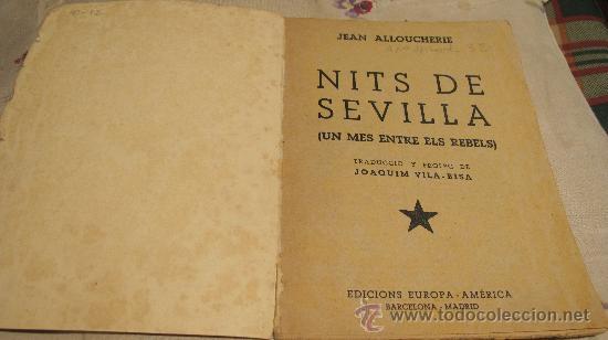 Militaria: NITS DE SEVILLA - UN MES ENTRE ELS REBELS - PER JEAN ALLOUCHERIE - AÑO CA 1938 -Joaquim Vilá Bisa - Foto 2 - 31935344