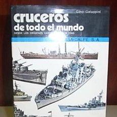 Militaria: GALUPPINI, GINO. CRUCEROS DE TODO EL MUNDO. Lote 32086161