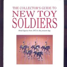 Militaria: THE COLLECTOR'S GUIDE TO NEW TOY SOLDIERS - STUART ASQUITH (TAPA DURA CON SOBRECUBIERTA). Lote 32427994