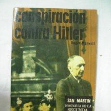 Militaria: CONSPIRACION CONTRA HITLER - MUY ILUSTRADO, 160 PÁGINAS - ED. SAN MARTIN 1972. Lote 34509125