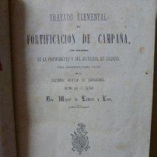 Militaria: TRATADO ELEMENTAL DE FORTIFICACION DE CAMPAÑA .MIGUEL DE LA TORRE Y LEON. 1875. Lote 32426666