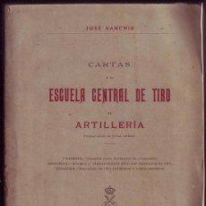 Militaria: CARTAS Á LA ESCUELA CENTRAL DE TIRO DE ARTILLERÍA. JOSÉSANCHIS. . Lote 32556887
